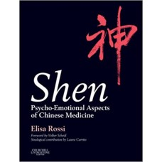 Shen Psycho-Emotional Aspects of Chinese Medicine