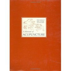 A Manual of Acupuncture - Deadman & Al-Khafaj