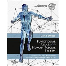 Functional Atlas of the Human Fascial System - C. Stecco