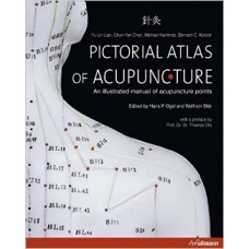 Pictorial Atlas of Acupuncture - Lian / Chen / Hammes / Kolster