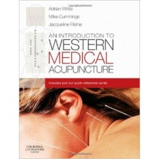 An Introduction to Western Medical Acupuncture - A. White