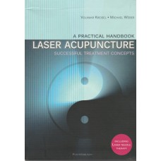 A Practical Handbook Laser Acupuncture Successful Treatment Concepts - Kreisel / Weber