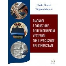 Diagnosi E Correzione Delle Disfunzioni Vertebrali con il Percussore Neuromuscolare - G. Picozzi, V. Mariani