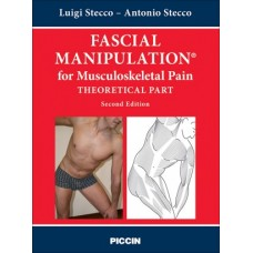 Fascial Manipulation for Musculoskeletal Pain Theoretical Part - L. Stecco & A. Stecco