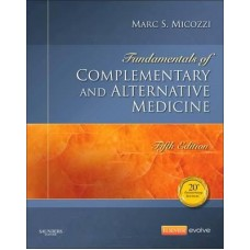 Fundamentals of Complementary and Alternative Medicine - M.S.Micozzi