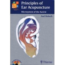 Principles of Ear Acupuncture: Microsystemof the Auricle - Rubach